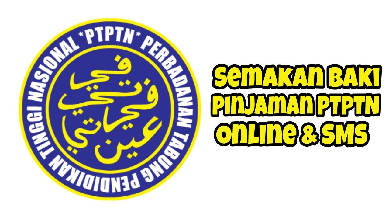 Semakan Baki Pinjaman PTPTN Online & SMS