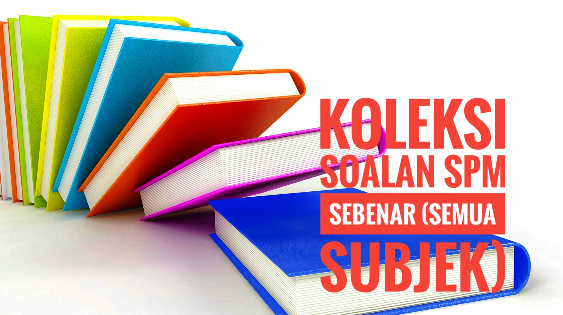 Koleksi Soalan SPM Sebenar (Semua Subjek)